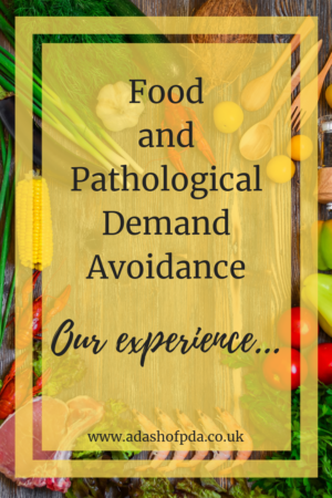 Food and Pathological Demand Avoidance: our experience by Ramblings of an Autism Mum