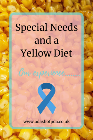 Special Needs and a Yellow Diet. Our experience by Rambling's of an Autism Mum